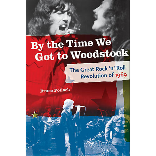 Backbeat Books By The Time We Got To Woodstock - The Great Rock 'N' Roll Revolution Of 1969-thumbnail