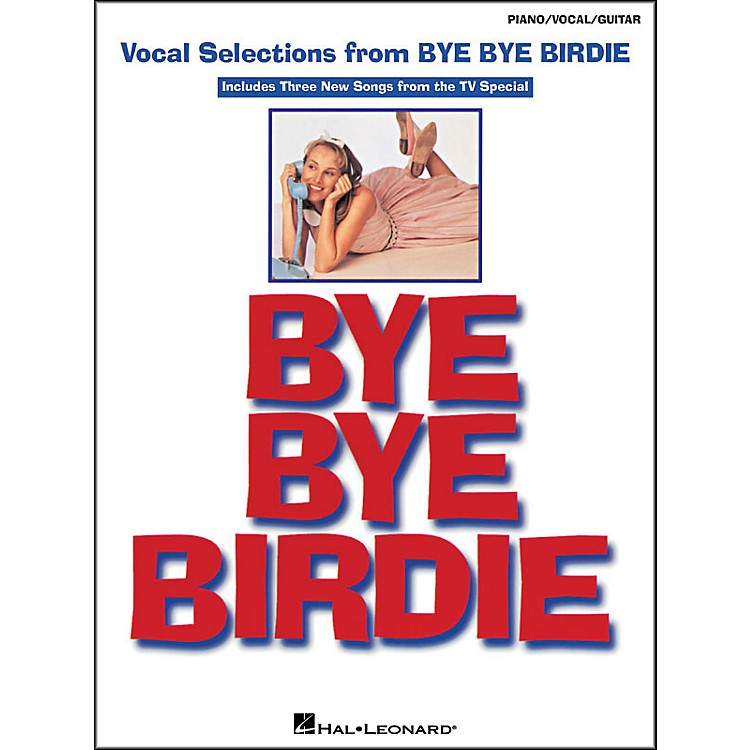 Hal Leonard Bye Bye Birdie Vocal Selections arranged for piano, vocal, and guitar (P/V/G)