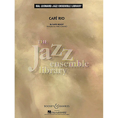Boosey and Hawkes Café Rio Concert Band Level 4 Composed by David Benoit Arranged by Mike Tomaro