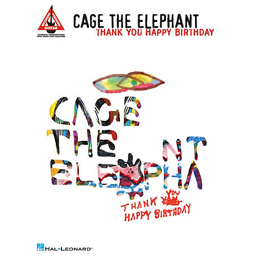 Hal Leonard Cage the Elephant - Thank You, Happy Birthday Guitar Recorded Version Softcover by Cage the Elephant