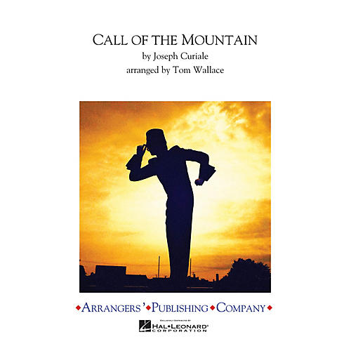 Arrangers Call of the Mountain Marching Band Level 4 Arranged by Tom Wallace-thumbnail