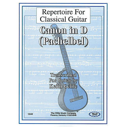 Willis Music Canon in D (Repertoire for Classical Guitar) Willis Series Composed by Johann Pachelbel
