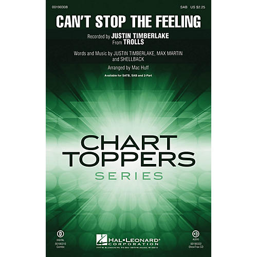 Hal Leonard Can't Stop the Feeling (from Trolls) SAB by Justin Timberlake arranged by Mac Huff