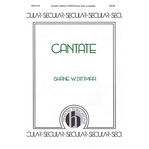 Hinshaw Music Cantate SATB Divisi composed by Shane W. Dittmar