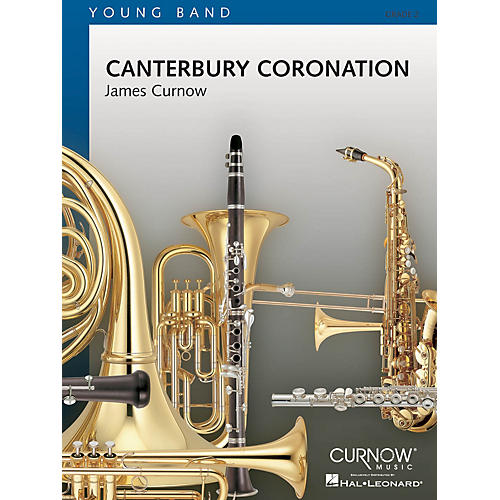 Curnow Music Canterbury Coronation (Grade 2 - Score Only) Concert Band Level 2 Composed by James Curnow-thumbnail