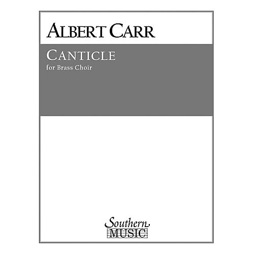 Southern Canticle (Brass Choir) Southern Music Series by Albert Carr