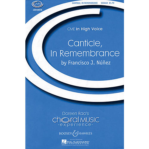 Boosey and Hawkes Canticle, In Remembrance (CME In High Voice) SSA DIVISI composed by Francisco J. Núñez