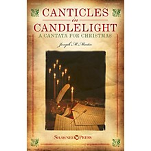 Shawnee Press Canticles in Candlelight (A Cantata for Christmas) REHEARSAL TX Composed by Joseph M. Martin