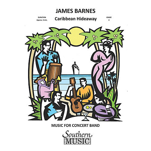 Southern Caribbean Hideaway Concert Band Level 4 Composed by James Barnes