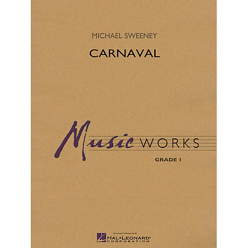 Hal Leonard Carnaval Concert Band Level 1 Composed by Michael Sweeney-thumbnail