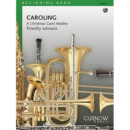 Curnow Music Caroling (Grade 1 - Score and Parts) Concert Band Level 1 Composed by Timothy Johnson-thumbnail