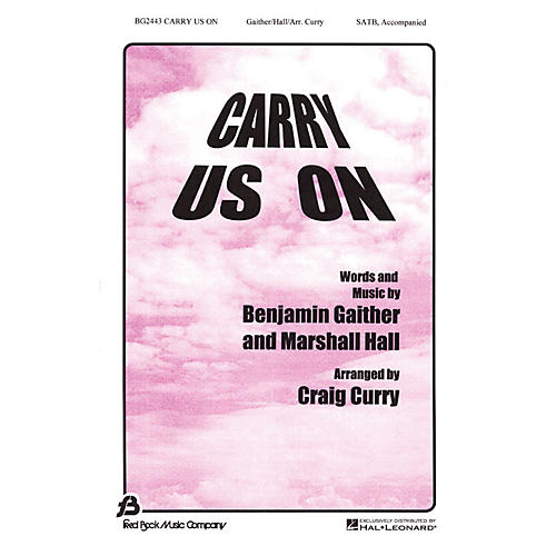 Fred Bock Music Carry Us On SATB arranged by Craig Curry