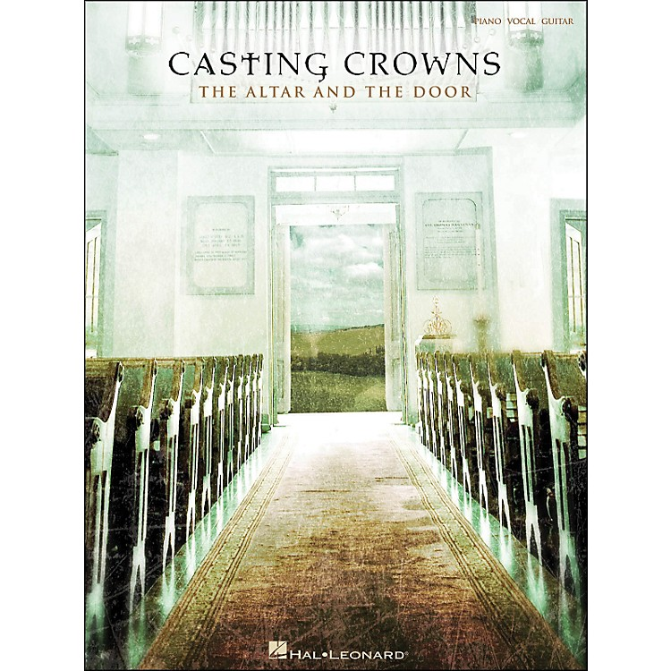 Hal LeonardCasting Crowns The Altar And The Door arranged for piano, vocal, and guitar (P/V/G)