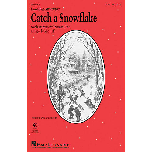 Hal Leonard Catch a Snowflake SAB by Matt Newton Arranged by Mac Huff