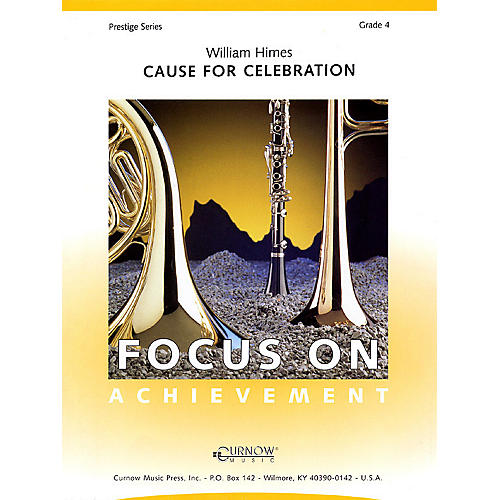 Curnow Music Cause for Celebration (Grade 4 - Score and Parts) Concert Band Level 4 Composed by William Himes-thumbnail
