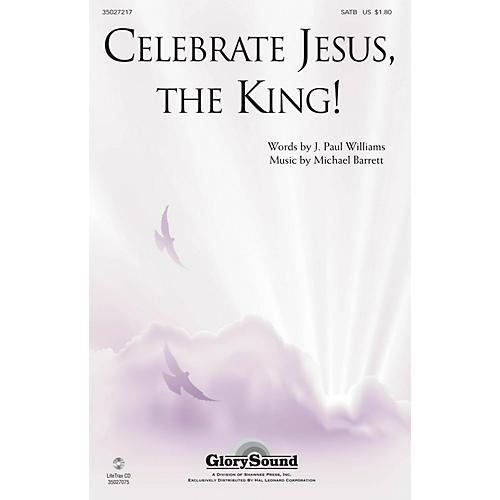 Shawnee Press Celebrate Jesus, the King! SATB composed by J. Paul Williams