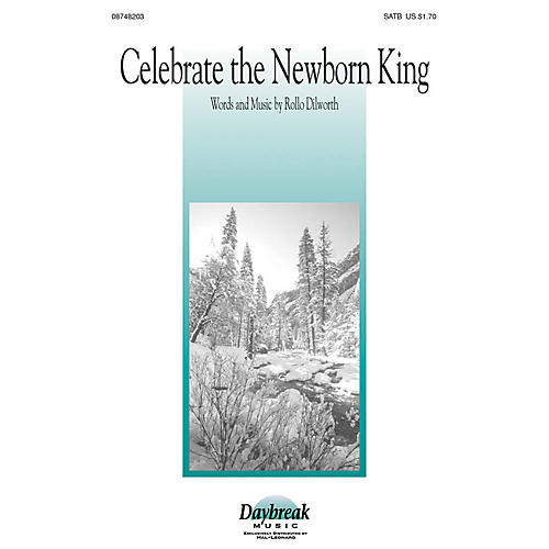 Daybreak Music Celebrate the Newborn King SATB composed by Rollo Dilworth-thumbnail