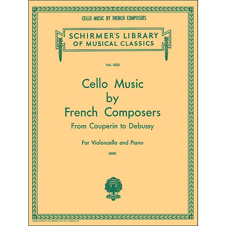 G. SchirmerCello Music French Composers From Couperin To Debussy for Violoncello And Piano