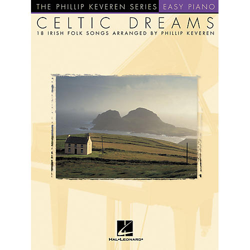 Hal Leonard Celtic Dreams - 18 Irish Folk Songs Phillip Keveren Series For Easy Piano