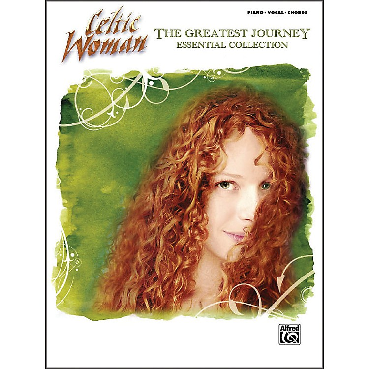 Alfred Celtic Woman: The Greatest Journey Essential Collection (Piano, Vocal, and Chord Book)