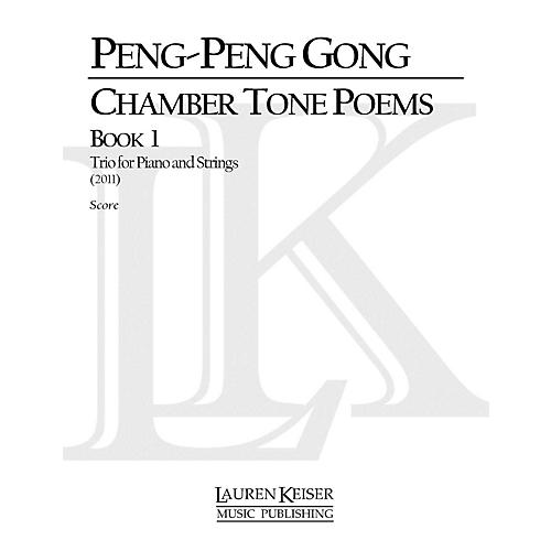 Lauren Keiser Music Publishing Chamber Tone Poems, Book 1: Trio for Piano and Strings (Full Score) LKM Music Series by Peng-Peng Gong