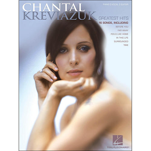Hal Leonard Chantal Kreviazuk Greatest Hits arranged for piano, vocal, and guitar (P/V/G)