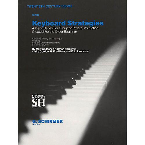G. Schirmer Chapter V: Twentieth Century Idioms (Piano Technique) Piano Collection Series