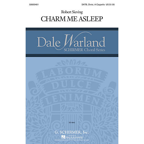 G. Schirmer Charm Me Asleep (Dale Warland Choral Series) SATB DV A Cappella composed by Robert Sieving-thumbnail