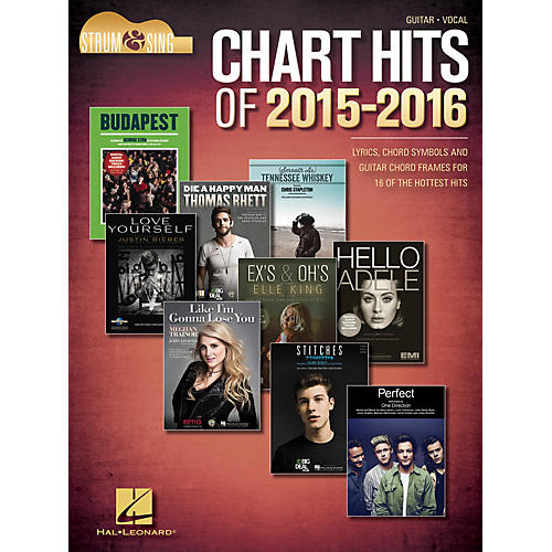 Hal Leonard Chart Hits of 2015-2016 Strum and Sing Series Softcover Performed by Various
