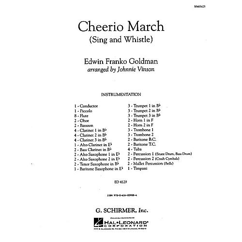G. Schirmer Cheerio March (Sing and Whistle) Concert Band Level 3 by Edwin Franko Goldman Arranged by Johnnie Vinson