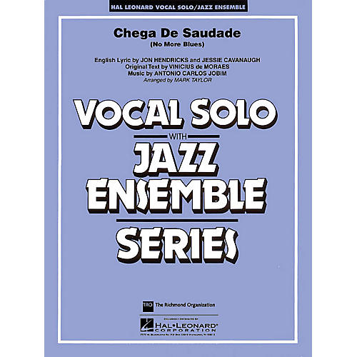 Hal Leonard Chega De Saudade (No More Blues) Jazz Band Level 3-4 Composed by Antonio Carlos Jobim