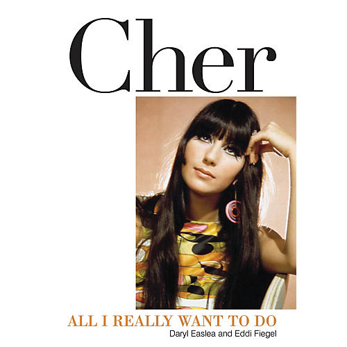 Backbeat Books Cher (All I Really Want to Do) Book Series Softcover Written by Daryl Easlea-thumbnail