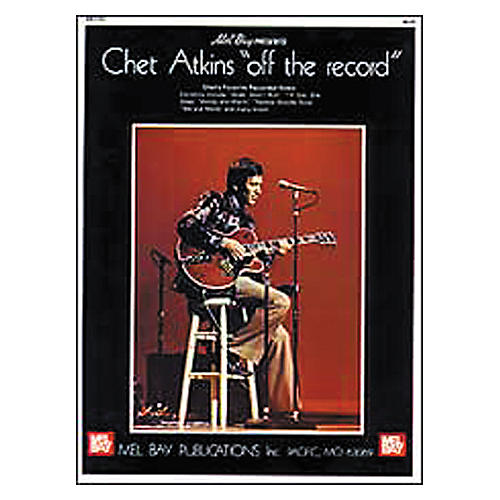 Mel Bay Chet Atkins - Off The Record Book