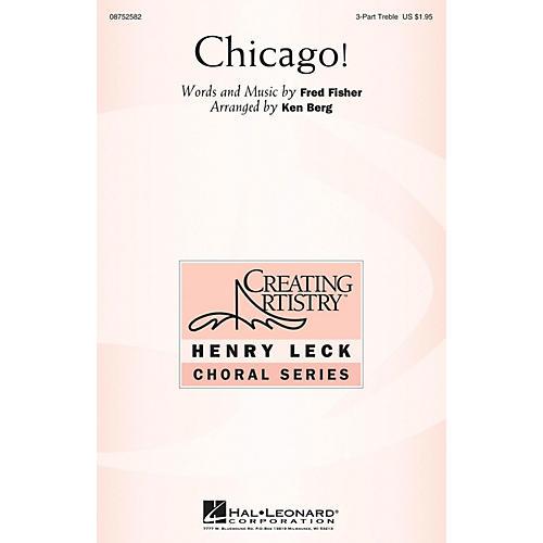 Hal Leonard Chicago! 3 Part Treble arranged by Ken Berg