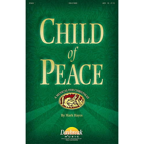 Daybreak Music Child of Peace SATB composed by Mark Hayes
