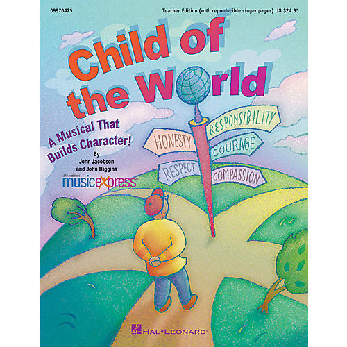 Hal Leonard Child of the World (A Musical That Builds Character!) TEACHER ED Composed by John Higgins