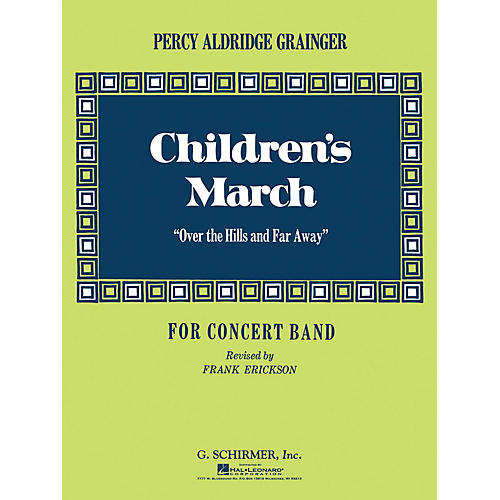 G. Schirmer Children's March (Over the Hills and Far Away) (Score and Parts) Concert Band Level 4-6 by Percy Grainger-thumbnail