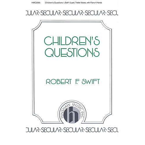 Hinshaw Music Children's Questions SA composed by Swift-thumbnail