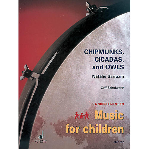 Schott Chipmunks, Cicadas and Owls (Twelve Native American Children's Songs) Schott Series