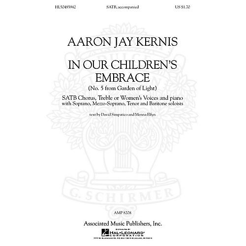 Associated Choral Movements from Garden of Light (No. 5 - In Our Children's Embrace) SATB by Aaron Jay Kernis