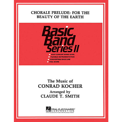 Hal Leonard Chorale: For the Beauty of the Earth Concert Band Level 2 Composed by Claude T. Smith
