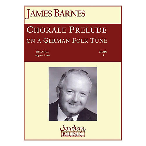 Southern Chorale Prelude on A German Folk Tune Concert Band Level 5 Composed by James Barnes