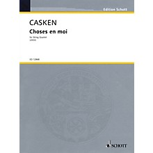 Schott Music Choses en moi (String Quartet Score and Parts) Schott Series Softcover Composed by John Casken