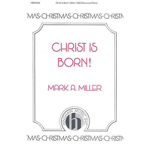 Hinshaw Music Christ Is Born SAB composed by Mark A. Miller-thumbnail