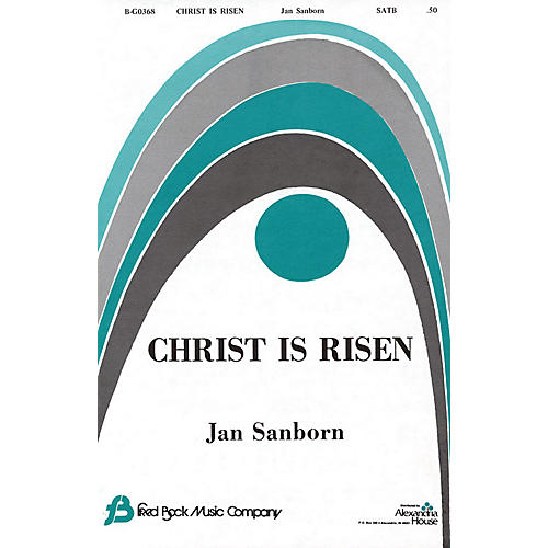 Fred Bock Music Christ Is Risen! SAB composed by Jan Sanborn-thumbnail