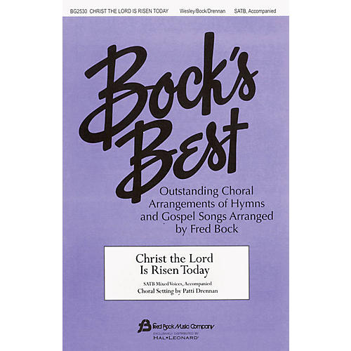 Fred Bock Music Christ the Lord Is Risen Today SATB arranged by Patti Drennan-thumbnail