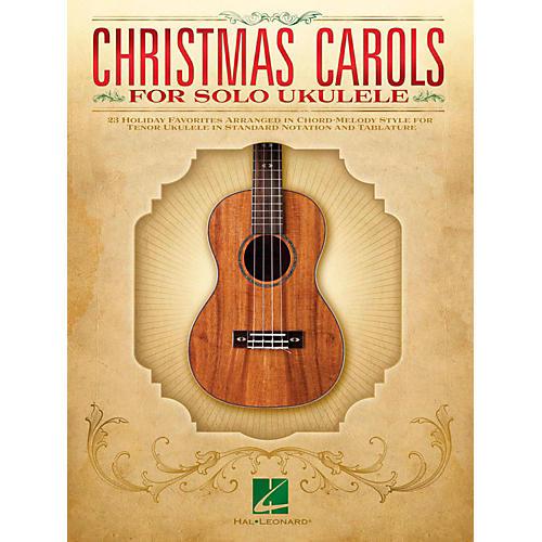 Hal Leonard Christmas Carols For Solo Ukulele - 23 Favorites Arranged In Chord-Melody Style For Tenor Uke