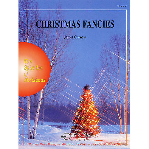 Curnow Music Christmas Fancies (Grade 4 - Score and Parts) Concert Band Level 4 Composed by James Curnow-thumbnail