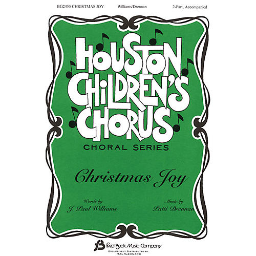 Fred Bock Music Christmas Joy (Houston Children's Chorus Choral Series) 2-Part composed by J. Paul Williams