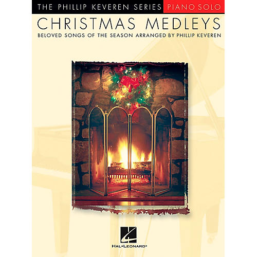Hal Leonard Christmas Medleys - Piano Solo By Phillip Keveren Series